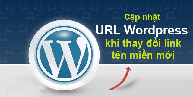 Hướng dẫn tự động cập nhật URLs khi thay đổi địa chỉ website trong WordPress