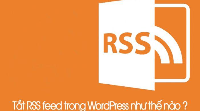 -tat-rss-feed-trong-wordpress-nhu-nao-min