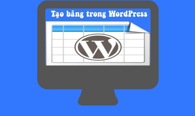 Cách tạo bảng trong WordPress