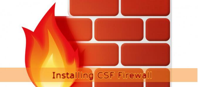 Cách cài đặt CSF (ConfigServer Firewall)