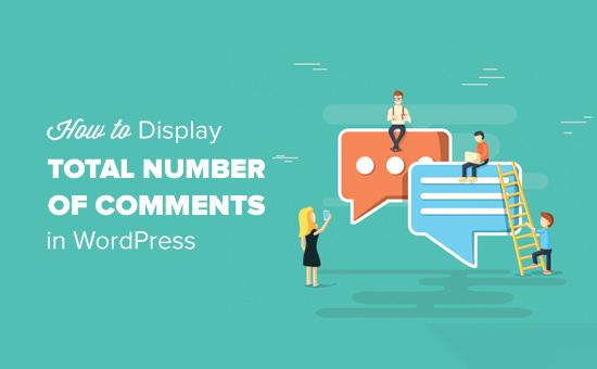 Cách hiển thị Tổng số bình luận trong WordPress