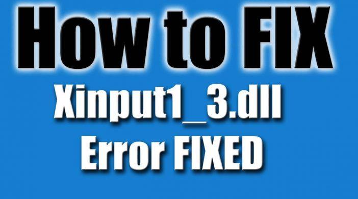 Cách fix lỗi xinput1_3 dllkhó chịu