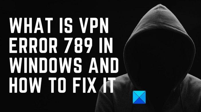 Cách fix lỗi kết nối Windows 10 VPN lỗi 789 không thành công?